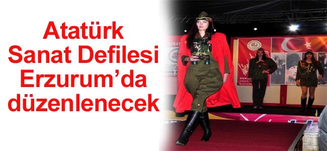 Atatürk Sanat Defilesi Erzurum'da düzenlenecek