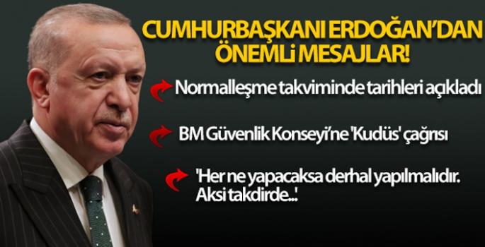 Cumhurbaşkanı Erdoğan'dan normalleşme takvimine ilişkin açıklama