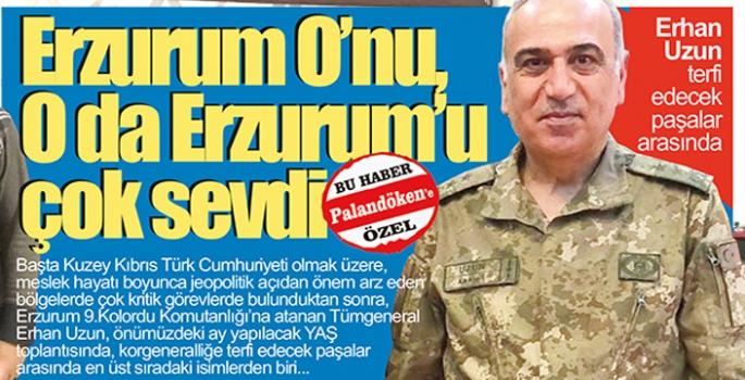 Erzurum O'nu, O da Erzurum'u çok sevdi