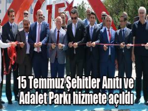 15 Temmuz Şehitler Anıtı ve Adalet Parkı hizmete açıldı