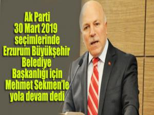 AK Parti, Erzurum'da Mehmet Sekmen ile 'yola devam' dedi
