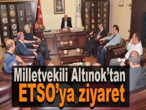 AK Parti Milletvekili Altınok'tan ETSO'ya ziyaret