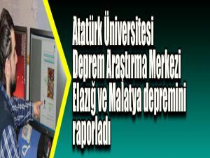 Atatürk Üniversitesi Deprem Araştırma Merkezi Elazığ ve Malatya depremini raporladı
