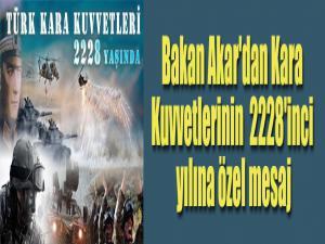 Bakan Akar'dan Kara Kuvvetlerinin 2228'inci yılına özel mesaj