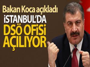 Bakan Koca açıkladı: İstanbul'da DSÖ ofisi açılıyor
