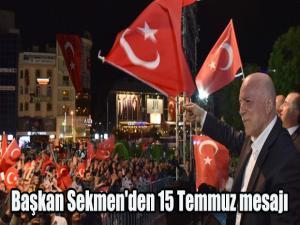 Başkan Sekmen'den 15 Temmuz mesajı