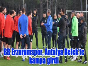 BB Erzurumspor, Antalya Belek'te kampa girdi