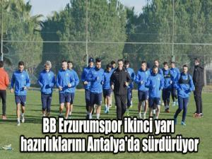 BB Erzurumspor ikinci yarı hazırlıklarını Antalya'da sürdürüyor