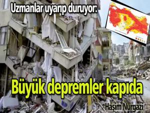 Büyük depremler kapıda