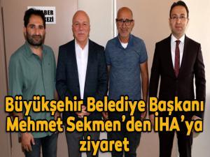 Büyükşehir Belediye Başkanı Mehmet Sekmen'den İHA'ya ziyaret