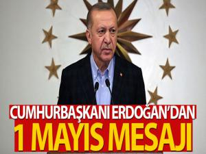 Cumhurbaşkanı Erdoğan'dan '1 Mayıs Emek ve Dayanışma Günü' mesajı