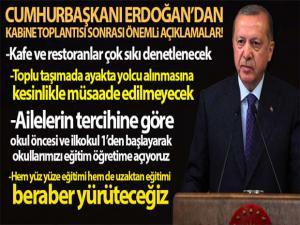 Cumhurbaşkanı Erdoğan: 'Okullarımızı eğitim-öğretime açıyoruz, yüz yüze ve uzaktan eğitim birlikte yapılacak'