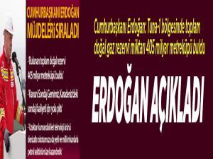 Cumhurbaşkanı Erdoğan: Tuna-1 bölgesinde toplam doğal gaz rezervi miktarı 405 milyar metreküpü buldu