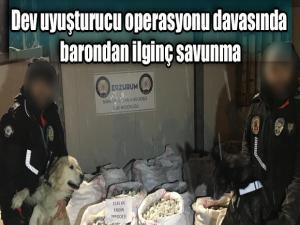Dev uyuşturucu operasyonu davasında barondan ilginç savunma