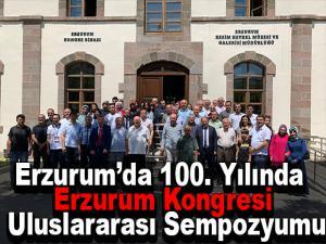 Erzurum'da 100. Yılında Erzurum Kongresi Uluslararası Sempozyumu