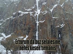 Erzurum'da buz şelalesine nefes kesen tırmanış
