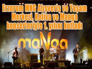 Erzurum MNG Alışveriş ve Yaşam Merkezi, Koliva ve Manga konserleriyle 1. yılını kutladı