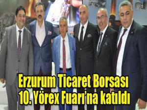 Erzurum Ticaret Borsası 10. Yörex Fuarı'na katıldı