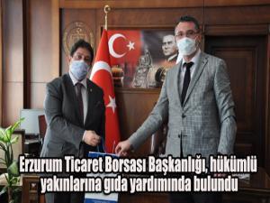 Erzurum Ticaret Borsası Başkanlığı, hükümlü yakınlarına gıda yardımında bulundu