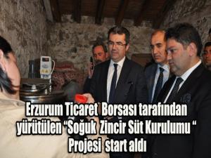 """Erzurum Ticaret Borsası tarafından yürütülen """"Soğuk Zincir Süt Kurulumu """" Projesi start aldı"""