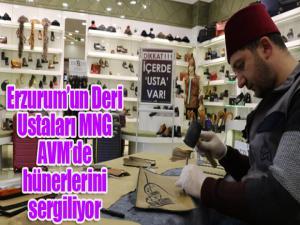 Erzurum'un Deri Ustaları MNG AVM'de hünerlerini sergiliyor