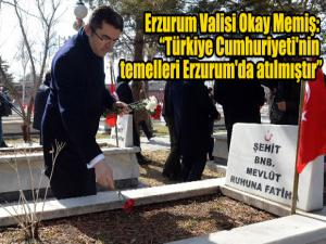 """Erzurum Valisi Okay Memiş: """"Türkiye Cumhuriyeti'nin temelleri Erzurum'da atılmıştır"""""""