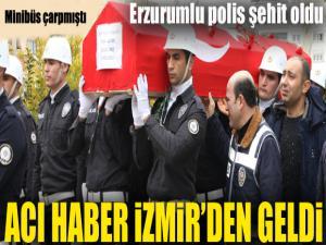 Erzurumlu polis İzmir'de şehit oldu