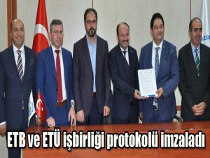 ETB ve ETÜ işbirliği protokolü imzaladı