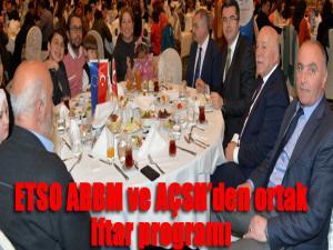 ETSO ABBM ve AÇSH'den ortak iftar programı
