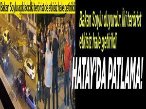 Hatay'ın İskenderun ilçesinde patlama! Bakan Soylu duyurdu: İki terörist etkisiz hale getirildi