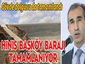 Hınıs Başköy Barajı gövde dolgusu tamamlandı