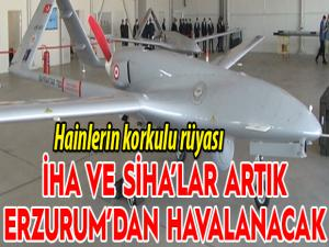 İHA ve SİHA'lar artık Erzurum'dan havalanacak