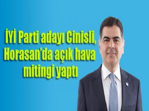 İYİ Parti adayı Cinisli Horasan'da açıkhava mitingi yaptı