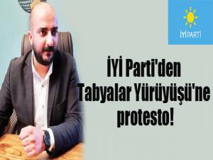 İYİ Parti'den Tabyalar Yürüyüşü'ne protesto!