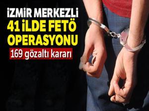 İzmir merkezli 41 ilde operasyon: 169 gözaltı kararı, 113'ü yakalandı