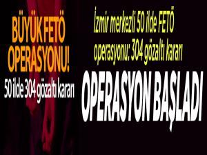 İzmir merkezli 50 ilde FETÖ operasyonu: 304 gözaltı kararı