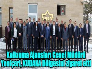 Kalkınma Ajansları Genel Müdürü Yeniçeri, KUDAKA Bölgesini ziyaret etti