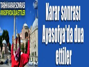 Karar sonrası Ayasofya'da dua ettiler
