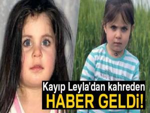 Kayıp Leyla'dan kahreden haber geldi!