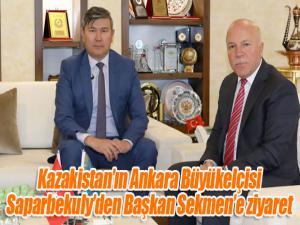 Kazakistan'ın Ankara Büyükelçisi Saparbekuly'den Başkan Sekmen'e ziyaret