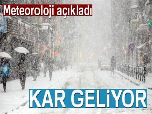 Meteoroloji duyurdu! Kar geliyor...