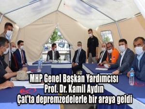 MHP Genel Başkan Yardımcısı Prof. Dr. Kamil Aydın Çat'ta depremzedelerle bir araya geldi