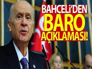 MHP GENEL BAŞKANI BAHÇELİ'DEN BARO AÇIKLAMASI!