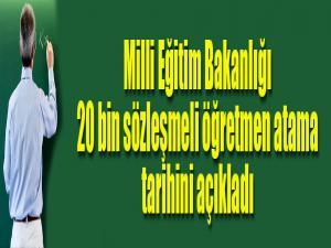 Milli Eğitim Bakanlığı 20 bin sözleşmeli öğretmen atama tarihini açıkladı