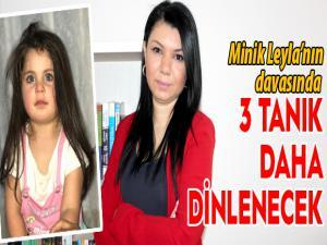Minik Leyla'nın davasında 3 tanık daha dinlenecek
