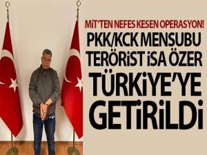 MİT'ten operasyon! Ukrayna'da bulunan PKK mensubu İsa Özer Türkiye'ye getirildi