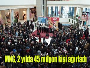 MNG, 2 yılda 45 milyon kişi ağırladı