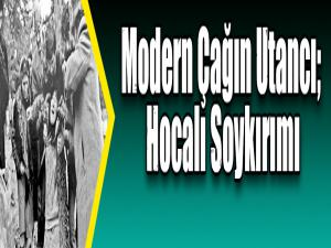Modern Çağın Utancı; Hocalı Soykırımı
