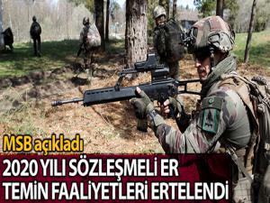 MSB: '2020 Yılı Kara Kuvvetleri Komutanlığı Sözleşmeli Er Temin faaliyetleri ertelendi'
