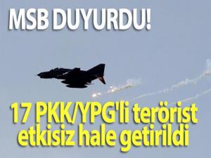 MSB duyurdu! 17 PKK/YPG'li terörist etkisiz hale getirildi